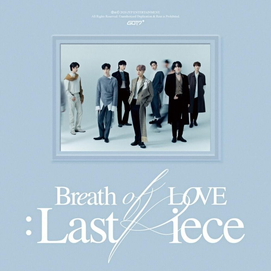 A thorough review of GOT7's Breath Of Love: Last Piece